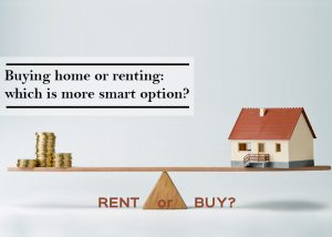 Buying Home or Renting: