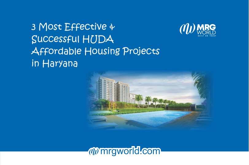 3 Most Effective & Successful HUDA Affordable Housing Projects in Haryana