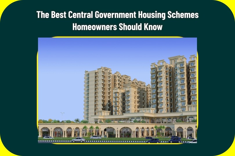 Best Central Government Housing Schemes Homeowners Should Know