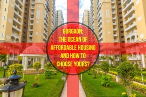 Gurgaon: the ocean of affordable housing