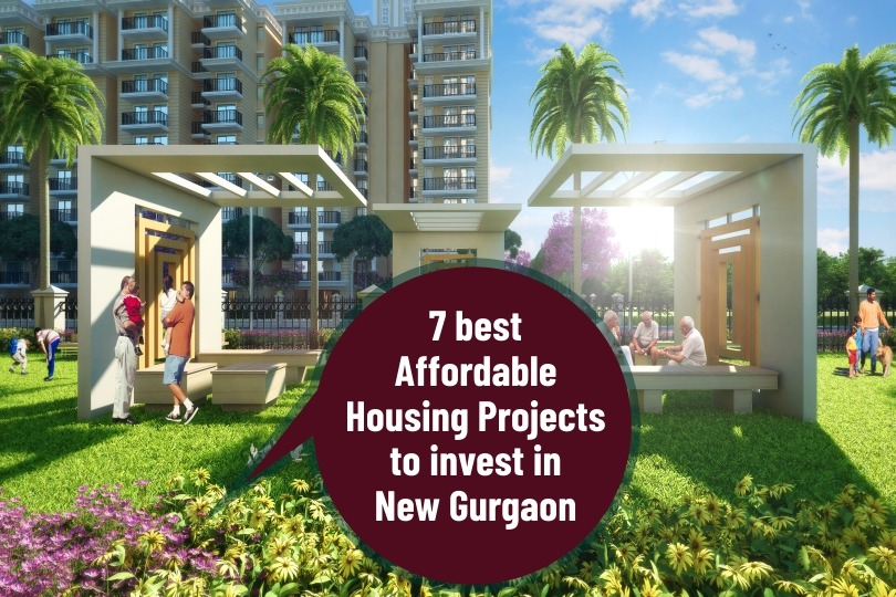 7 Best Affordable Housing Projects To Invest In New Gurgaon