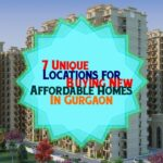 7 Unique Locations For Buying New Affordable Homes In Gurgaon [May Updated]