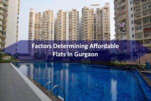Factors Determining Affordable Flats