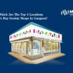 Which Are The Top 4 Locations To Buy Society Shops In Gurgaon?