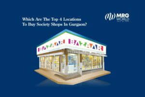 Which Are The Top 4 Locations To Buy Society Shops In Gurgaon