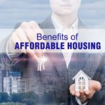 AFFORDABLE HOUSING IS BENEFICIAL TO MANY. HERE'S HOW