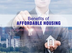 AFFORDABLE HOUSING IS BENEFICIAL